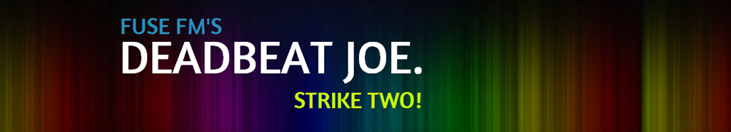 Deadbeat Joe Radio Show Strike 2