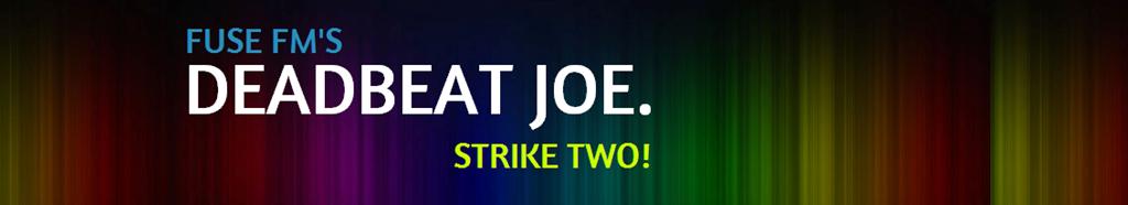Deadbeat Joe Radio Show Strike 2