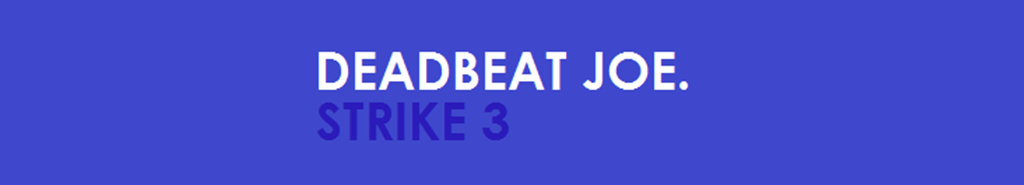 Deadbeat Joe Radio Show Strike 3